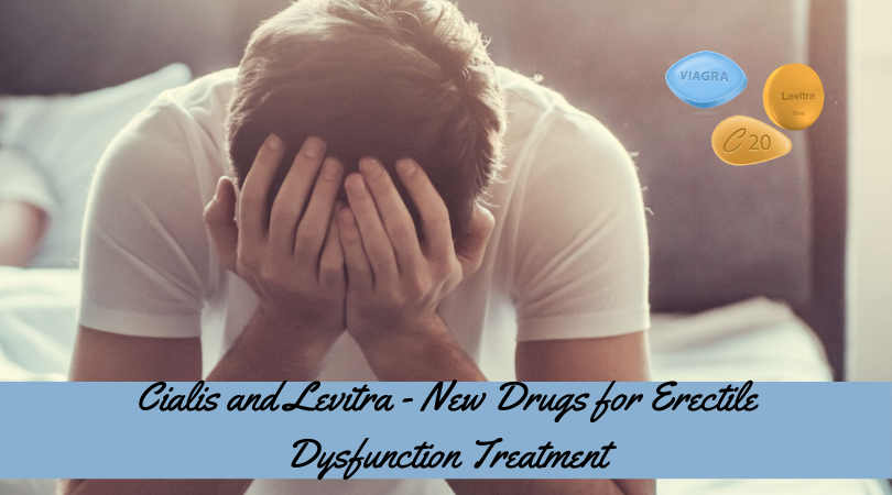 Cialis and Levitra - New Drugs for Erectile Dysfunction Treatment