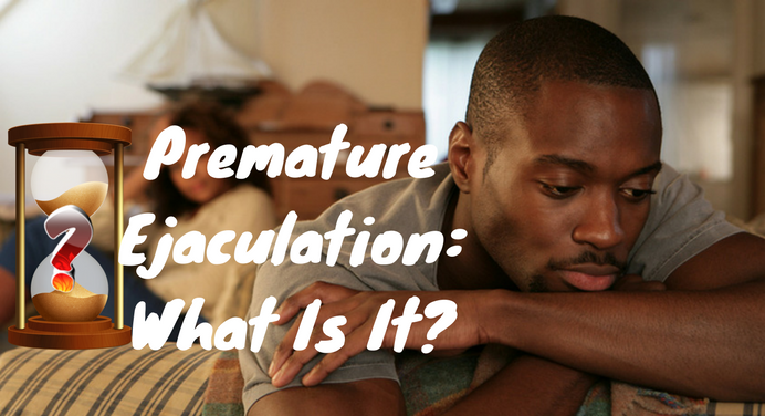 Premature-Ejaculation-What-Is-It-